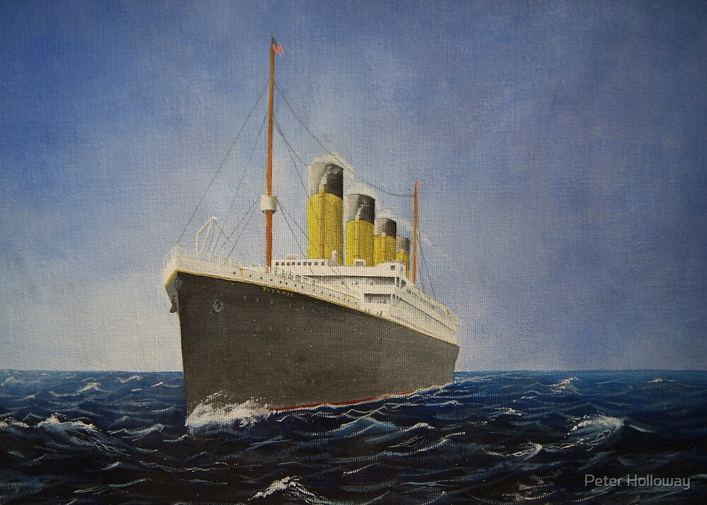 RMS Titanic  by Peter Holloway