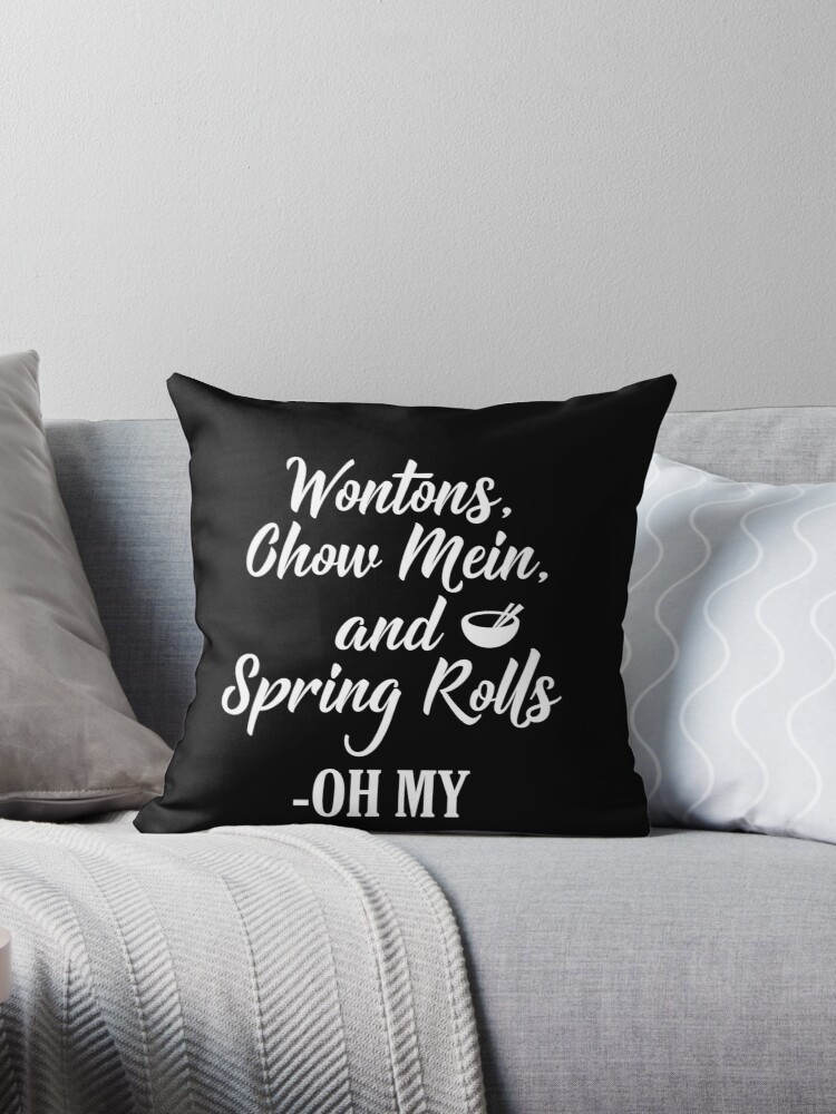 'Funny Chinese Food Design - Wontons, Chow Mein, and Spring Rolls OH MY  Deisgn' Throw Pillow by PinkPineappleT