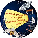 Feminist Valentine: Is The Air Glowing Or Is It Your Intersectional Feminist Brilliance by fabfeminist