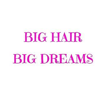 «Big Hair Big Dreams 2» par keh7