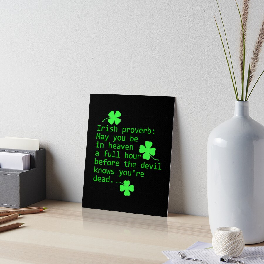 Irish Proverb: May You Be In Heaven Art Board Print