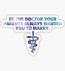 Be the doctor your parents always wanted you to marry (Veterinarian) Sticker