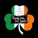 Snog Me, I'm Irish by LaRoach