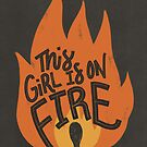 This Girl is on Fire by latheandquill