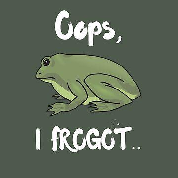 Funny Amphibian Frog Toad Pun Oops I Frogot by SharkaSplat