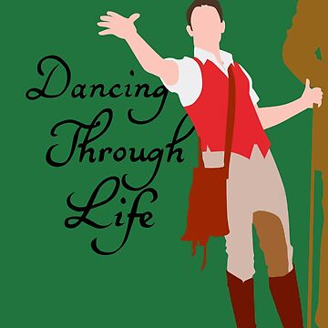 Dancing Through Life by stagedoormerch