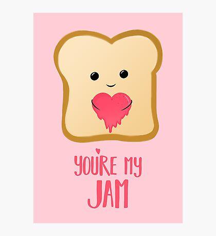 You're my Jam - Valentines Day - Valentines Pun - Anniversary - Anniversary Pun - Jam Pun - Cute Jam - Bread Pun - Adorable Photographic Print