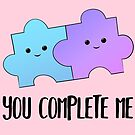 You COMPLETE me - puzzle - valentine pun - anniversary pun - puzzle pieces - cute - adorable by JustTheBeginning-x (Tori)