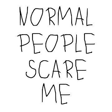 Normal Scare Me  von tw07