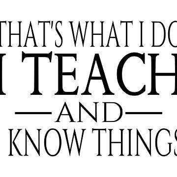 Eso es lo que hago, enseño y sé cosas. de coolfuntees