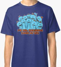 I'm Mr. Meeseeks. Look at me!  Classic T-Shirt