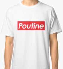 Oberste Poutine Classic T-Shirt