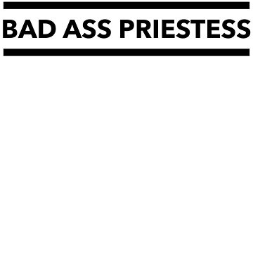 Bad Ass Priestess ver 3 by mike11209