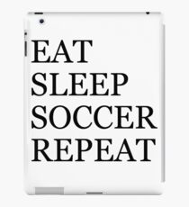 EAT SLEEP SOCCER REPEAT iPad Case/Skin