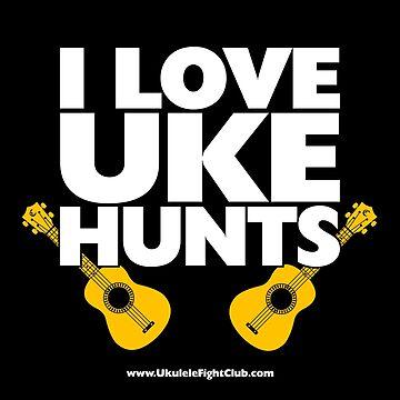 I Love Uke Hunts - Ukulele Fight Club by Kowulz
