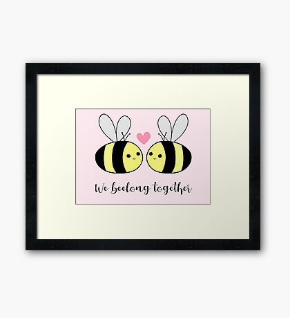 We BEElong together - Valentines Pun - Anniversary Pun - Bee Pun - We belong together - bees - bumble bees Framed Print