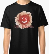 Die Laughing Title Classic T-Shirt