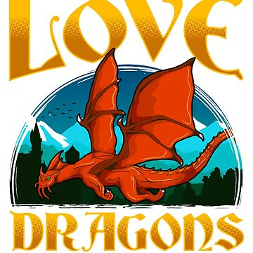 I Just Freaking Love Dragons Okay? by frittata