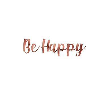 Sea feliz de hannahhhmack