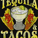 Tequila and Tacos by frittata