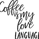 coffee is my love language by Daria Smith