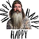 happy happy happy duck dynasty phil robertson by Daria Smith