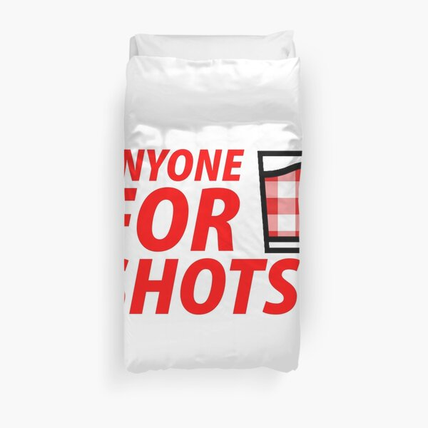 Anyone for Shots?  Duvet Cover