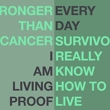 Stronger Than Cancer - Survivors Know How to Live by MoreThanCancer