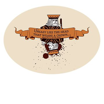 Uneasy Lies the Head - Shakespeare Henry IV - Sticker by justicedefender