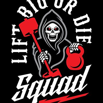 Lift Big Or Die Squad by brogressproject