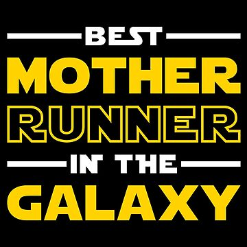 Best Mother Runner In The Galaxy by brogressproject