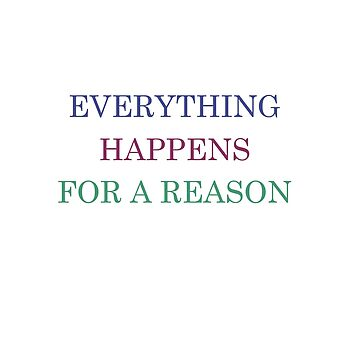 Everything happens for a Reason by sajeevcpillai