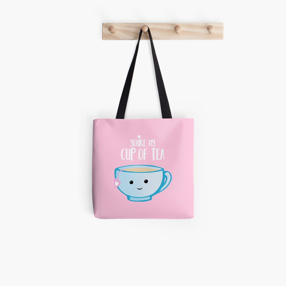 You're my cup of TEA - Valentines Day Pun - Anniversary Pun - Tea Pun - Food and Drink Puns - boyfriend - girlfriend - husband - wife - Birthday Tote Bag