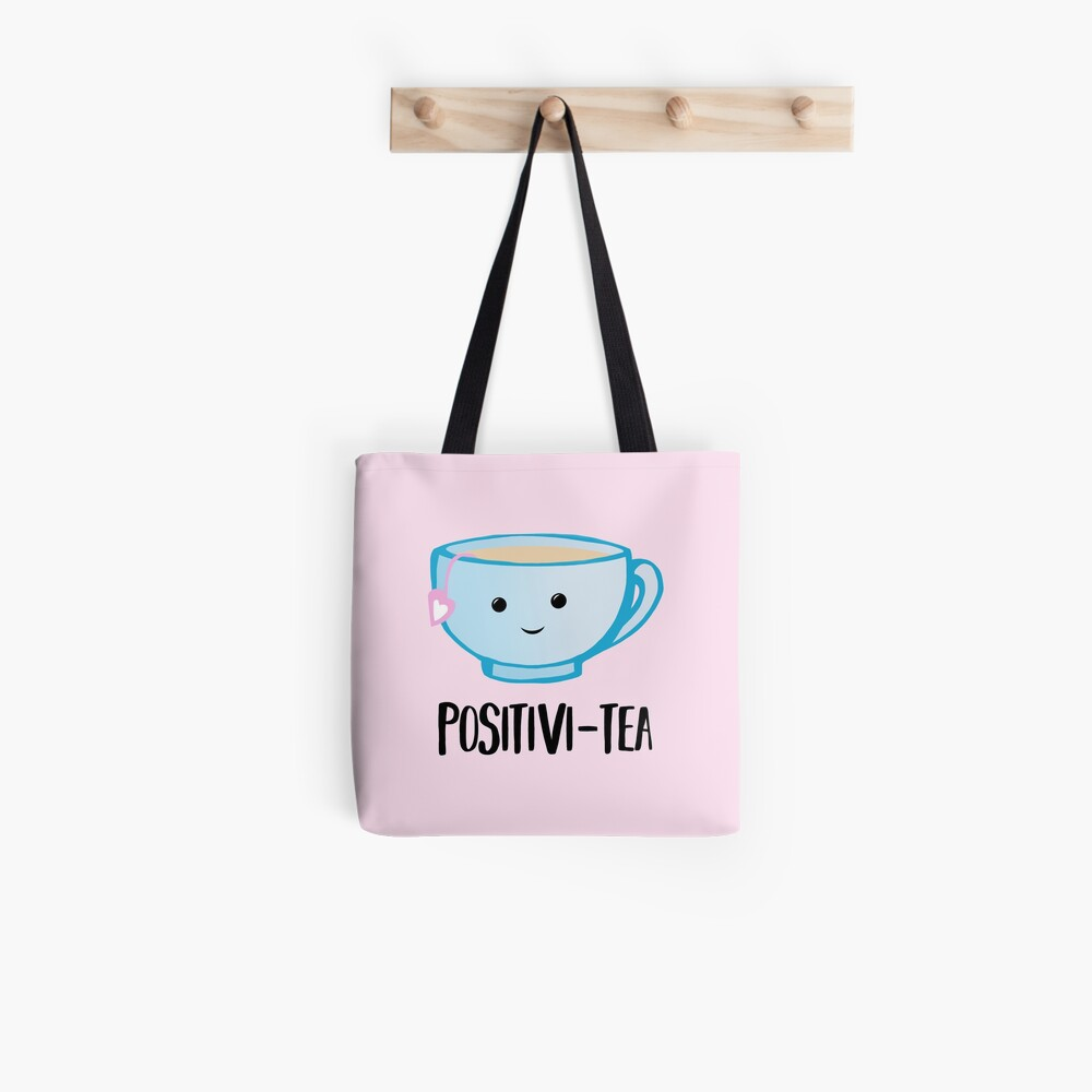 Positivi-TEA - Positivity - Good Luck Pun - Valentines Pun - Birthday Pun - Anniversary Pun - Tea Pun - Cute - Motivational Pun - Tea Cup Tote Bag
