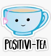 Positivi-TEA - Positivity - Good Luck Pun - Valentines Pun - Birthday Pun - Anniversary Pun - Tea Pun - Cute - Motivational Pun - Tea Cup Sticker