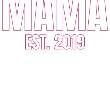 Mama Est 2019 by TrendJunky
