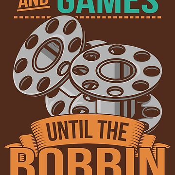 It's All Fun And Games Until The Bobbin Runs Out - Quilter Quotes Gift by yeoys