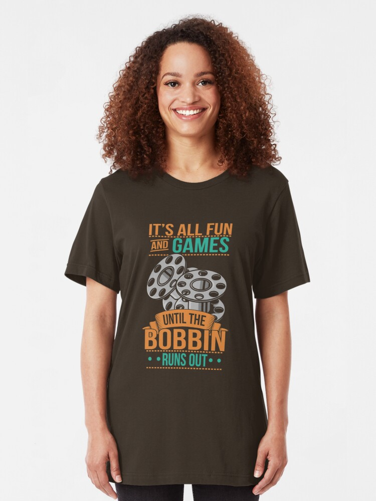 Alternative Ansicht von It's All Fun And Games Until The Bobbin Runs Out - Quilter Quotes Gift Slim Fit T-Shirt
