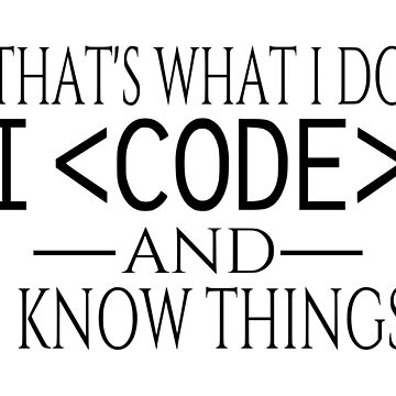 Eso es lo que hago. Codifico y sé cosas. de coolfuntees