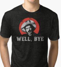 Well, Bye in white stencil Tri-blend T-Shirt