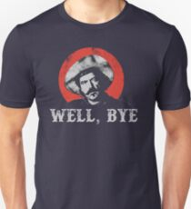 Well, Bye in white stencil T-Shirt