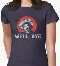 Well, Bye in white stencil Women's Fitted T-Shirt