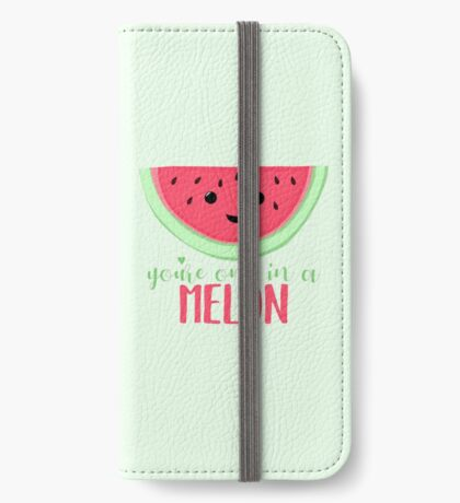 One in a MELON - Melon Pun - One in a million - Valentines Day Pun - Anniversary Pun - Birthday Pun - Fruit Pun  iPhone Wallet