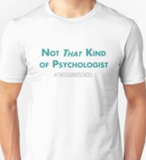Not That Kind of Psychologist - Bold Unisex T-Shirt