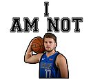 I AM NOT LUKA D. [Maxi Kleber Edition] by bigbrawlerbrand