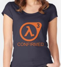 Half Life 3 Confirmed! Women's Fitted Scoop T-Shirt