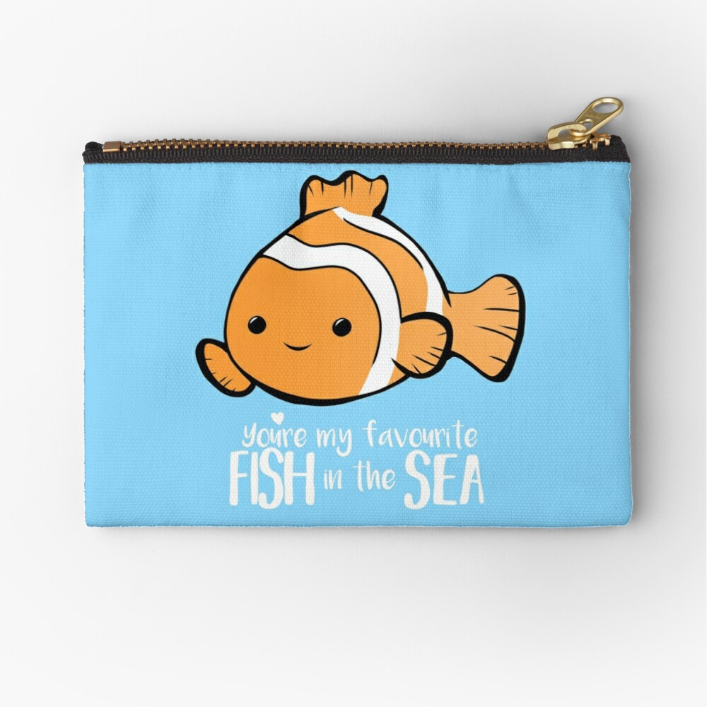 You're my favourite FISH in the sea - Valentines day pun - Anniversary Pun - Birthday Pun - Fish Pun - Clownfish Zipper Pouch