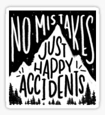 No Mistakes, Just Happy Accidents Sticker