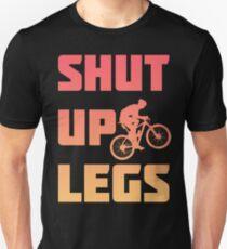 Shut Up Legs Bike Bicycle Unisex T-Shirt