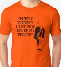 Podcast Celebrity Unisex T-Shirt